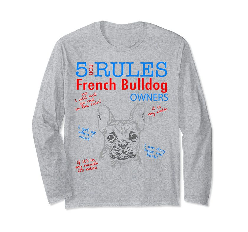 5 Rules For French Bulldog Owners Tee T Shirt Tshirt Long Sleeve T-shirt
