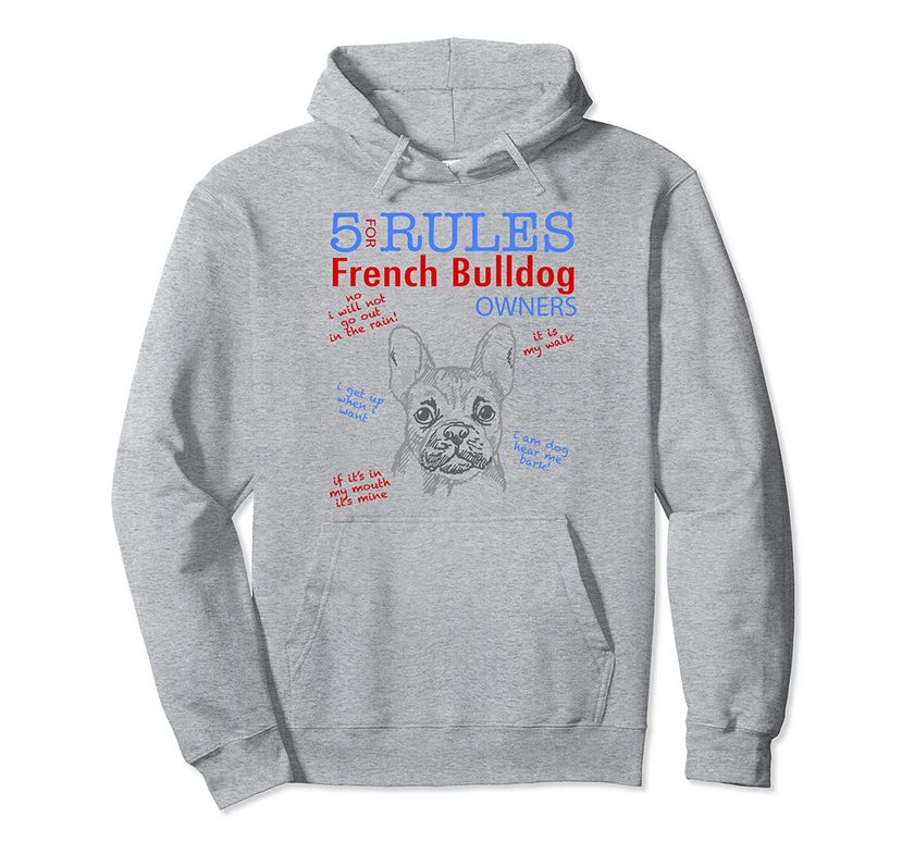 5 Rules For French Bulldog Owners Tee T Shirt Tshirt Pullover Hoodie 1
