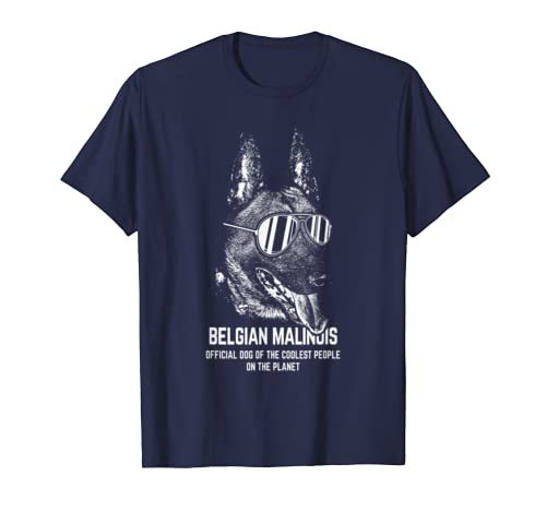 Belgian Malinois Official Dog Of The Coolest Lovers Shirt